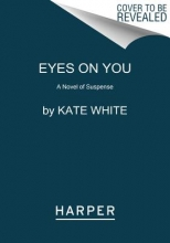 White, Kate Eyes on You