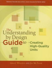 Jay McTighe,   Grant P. Wiggins,   ASCD The Understanding By Design Guide To Creating High-Quality Units