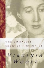 Woolf, Virginia The Complete Shorter Fiction of Virginia Woolf
