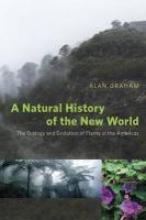 Alan H. Graham A Natural History of the New World