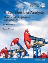 Saeed Moaveni Finite Element Analysis: Theory and Application with ANSYS, Global Edition