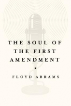 Abrams, Floyd The Soul of the First Amendment