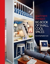 Gillingham-ryan, Maxwell Apartment Therapy`s Big Book of Small, Cool Spaces