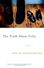 Brockmeier, Kevin The Truth about Celia