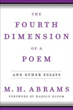Abrams, M. H. The Fourth Dimension of a Poem - and Other Essays