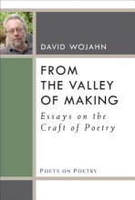 Wojahn, David From the Valley of Making