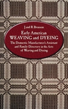 Bronson, J. Early American Weaving and Dyeing