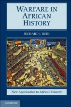 Reid, Richard J. Warfare in African History