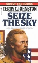 Johnston, Terry C. Seize the Sky