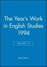 Kitson, Peter The Year`s Work in English Studies 1994, Volume 75