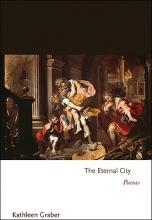 Kathleen Graber The Eternal City