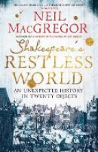MacGregor, Neil Shakespeare`s Restless World