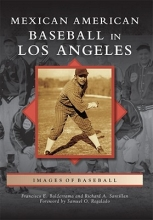 Balderrama, Francisco E. Mexican American Baseball in Los Angeles