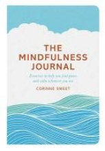 Corinne Sweet,   Marcia Mihotich The Mindfulness Journal