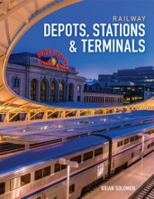 Solomon, Brian Railway Depots, Stations & Terminals