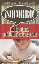 Martin, Grant I. Socorro! Mi Hijo Tiene Problemas en la Escuela = Help! My Child Is Struggling in School