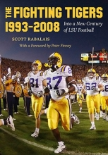 Rabalais, Scott The Fighting Tigers, 1993-2008