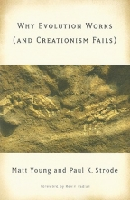 Matt Young,   Paul K. Strode Why Evolution Works (and Creationism Fails)
