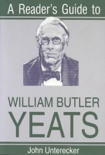 Unterecker, John A Reader`s Guide to William Butler Yeats