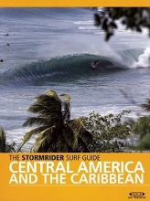 Antony Colas,   Bruce Sutherland The Stormrider Surf Guide Central America and the Caribbean