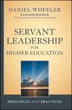 Daniel W. Wheeler Servant Leadership for Higher Education