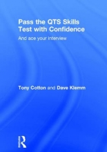 Cotton, Tony,   Klemm, Dave Pass the QTS Skills Tests With Confidence