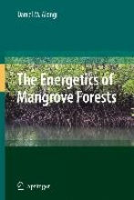Daniel M. Alongi The Energetics of Mangrove Forests