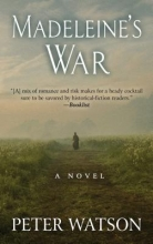 Watson, Peter Madeleine`s War
