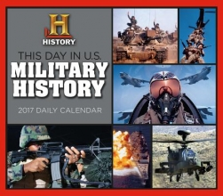 This Day in U.s. Military History 2017 Calendar