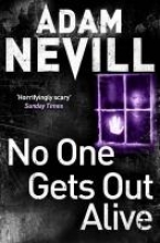 Nevill, Adam No One Gets Out Alive