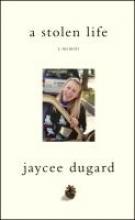 Dugard, Jaycee Stolen Life