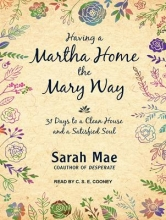 Mae, Sarah Having a Martha Home the Mary Way