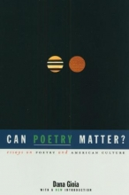 Gioia, Dana Can Poetry Matter?