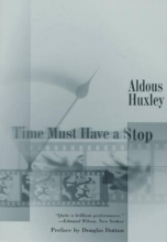 Huxley, Aldous Time Must Have a Stop