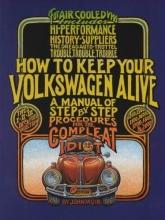 John Muir,   Tosh Gregg,   Peter Aschwanden How to Keep Your Volkswagen Alive