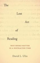 Ulin, David L. The Lost Art of Reading