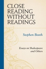 Booth, Stephen Close Reading Without Readings