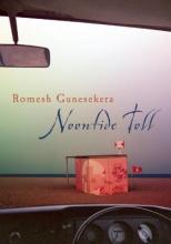 Gunesekera, Romesh Noontide Toll