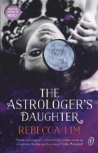 Lim, Rebecca The Astrologer`s Daughter