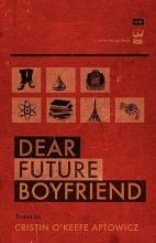 Aptowicz, Cristin O`Keefe Dear Future Boyfriend