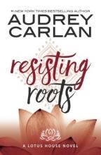 Carlan, Audrey Resisting Roots
