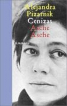 Pizarnik, Alejandra Cenizas-Asche, Asche