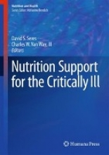 David S. Seres,   Charles W., III Van Way Nutrition Support for the Critically Ill