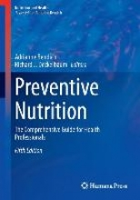 Bendich, Adrianne,   Deckelbaum, Richard J. Preventive Nutrition