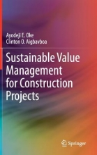 Oke, Ayodeji E. Sustainable Value Management for Construction Projects