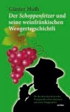 Huth, Günter Der Schoppenfetzer und seine weinfränkischen Wengertsgschichtli