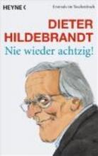 Hildebrandt, Dieter Nie wieder achtzig!