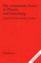 Strohschneider-Kohrs, Ingrid Die romantische Ironie in Theorie und Gestaltung