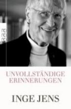 Jens, Inge Unvollstndige Erinnerungen