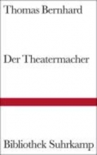 Bernhard, Thomas Der Theatermacher